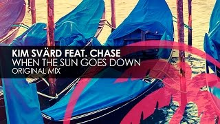 Kim Svärd featuring Chase - When The Sun Goes Down