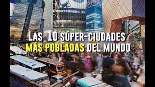 Las 10 Súperciudades más pobladas del mundo