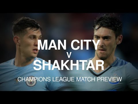 Manchester City v Shakhtar Donetsk - Champions League Match Preview