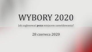 Wybory 2020 // Jak głosować poza miejscem zameldowania?