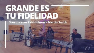 Grande es tu FidelidadLIVE(Great is your Faithfulness)Cover Martin Smith