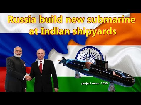 Russia invites India to build new submarine at Indian shipyards