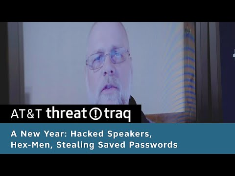 A New Year:  Hacked Speakers, Hex-Men, Stealing Saved Passwords | Ep. 280