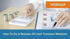 How to do a Release of Lien? Common Mistakes