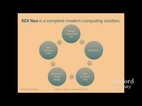 Stanford Seminar: The REX Neo Architecture: An energy efficient new processor architecture