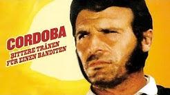 Cordoba – Bittere Tränen für einen Banditen (Westernfilm in voller Länge, ganzer Western Deutsch)