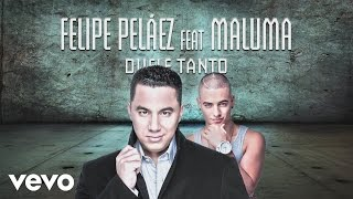 Felipe Peláez - Duele Tanto (Cover Audio) ft. Maluma