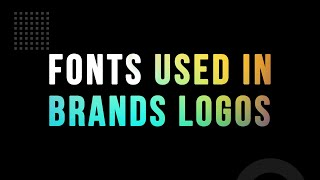 Fonts Used In Brands Logos | Top Brands Logos Font | Brand Logo Fonts | Adobe Creative Cloud