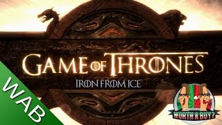 Game of Thrones Iron From ice Review - Worth a Buy?