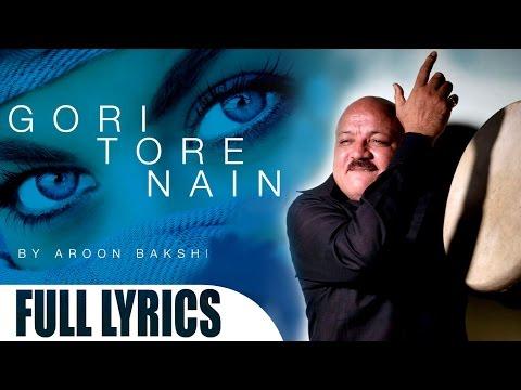 Gori Tore Nain by Aroon Bakshi | Official...