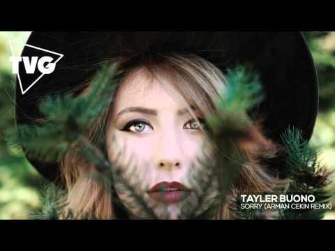 Tayler Buono - Sorry Arman Cekin Remix