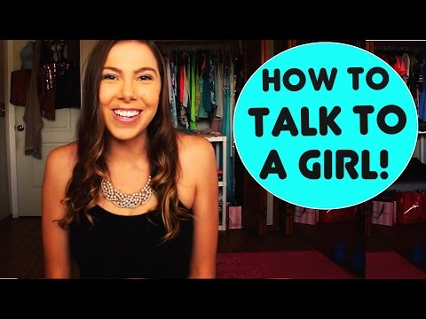 HOW TO TALK TO A GIRL YOU LIKE!!!