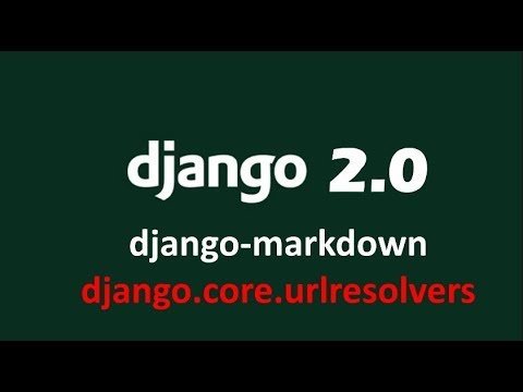 How to resolve No module named django core urlresolves error in django 2 |  django-markdown error