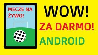 Jak oglądać mecze na żywo na telefonie z Androidem ZA DARMO