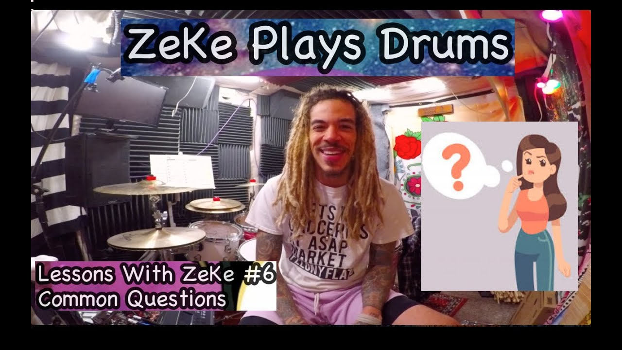 Common Questions and Practice Advice - Lessons With ZeKe #6 - ZeKe Plays Drums