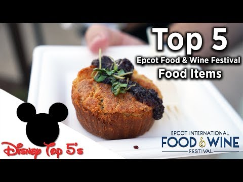 Top 5 Food Items at Epcot International Food & Wine Festival 2019