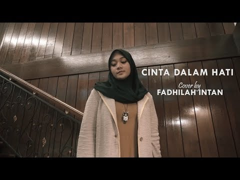 CINTA DALAM HATI - Ungu ( Cover ) By  FADHILAH INTAN