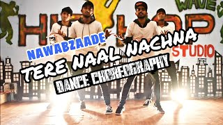 TERE NAAL NACHNA | NAWABZAADE | DIXITH SUPREETHMJ | DANCE CHOREOGRAPHY