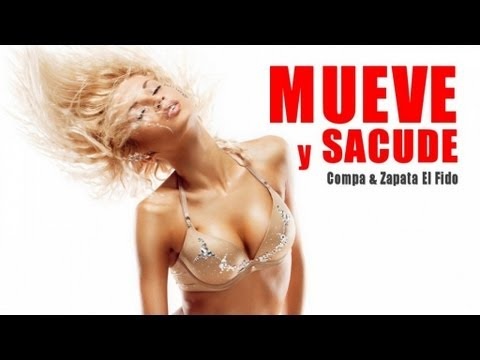 Compa & Zapata el Fido - Mueve y Sacude from YouTube · Duration:  2 minutes 48 seconds