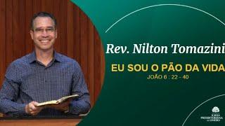 EU SOU O PÃO DA VIDA - Rev. Nilton Tomazini