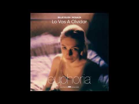 Billie Eilish, ROSALÍA – Lo Vas A Olvidar | Euphoria OST