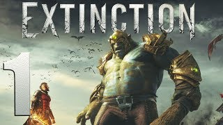 Extinction playthrough pt1 - Today, We Hunt ORC
