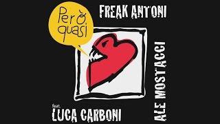 Freak Antoni & Ale Mostacci - Però Quasi (feat. Luca Carboni)