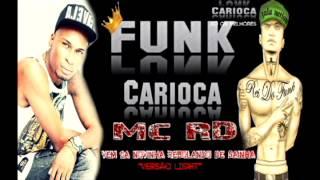 Repeat youtube video MC RD - VEM CA NOVINHA REBOLANDO DE SAINHA - Funk Carioca ( DJ COYOTE 1) Light