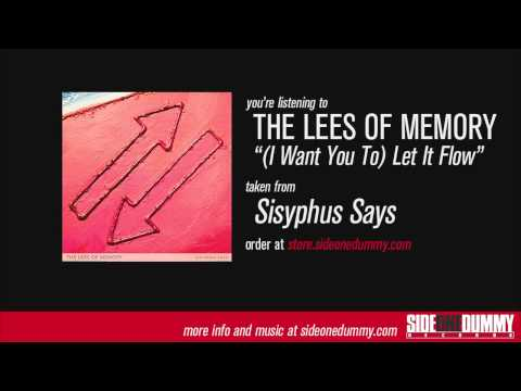 The Lees of Memory - (I Want You To) Let It Flow