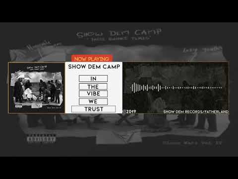Show Dem Camp - In The Vibe We Trust [Official Audio]