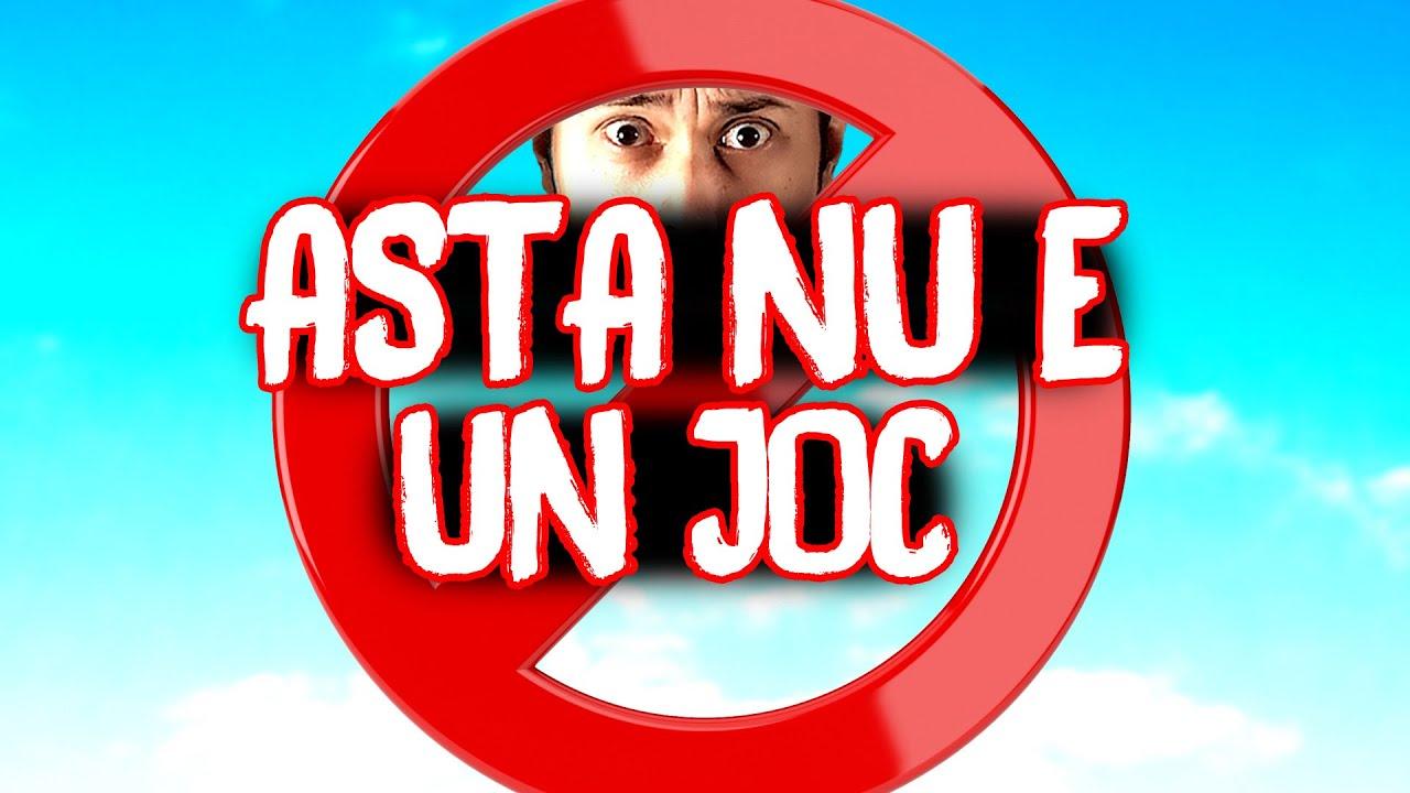 ASTA NU E UN JOC! This is not a game
