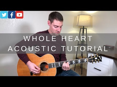 Whole Heart (Hold Me Now) Acoustic Guitar Tutorial | Hillsong UNITED Mp3