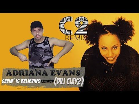 Adriana Evans - Seein' Is Believing (DVJ Cley2 Extended) 91bpm