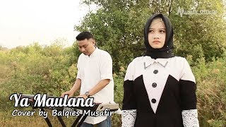 Ya Maulana (Sabyan) Cover by Balqies Musafir