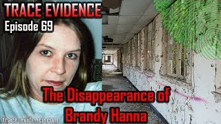 Trace Evidence - 069 - The Disappearance of Brandy Hanna