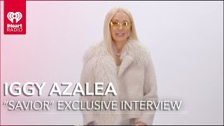 "Iggy Azelea ""Savior"" Exclusive Interview"