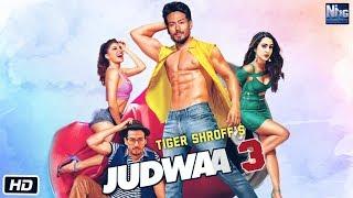 judwaa 3 Trailer | Tiger Shroff | Disha Patani | Sara Ali Khan | Sajid Nadiadwala | Judwaa 3 Movie