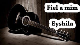 FIEL A MIM - EYSHILA #violão iniciante