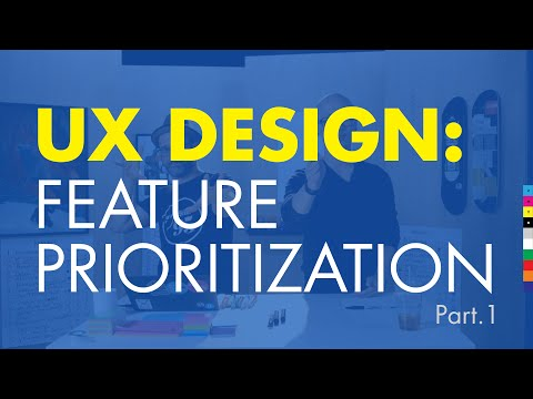 UX Design 3: How To Design a Website: Prioritize Features pt.1