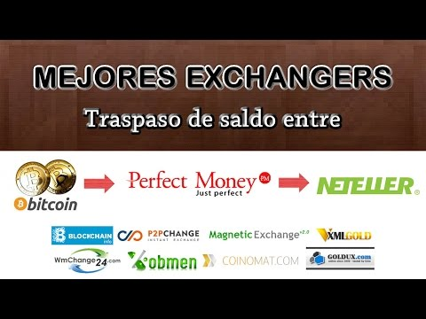 Tutorial Completo   Mejores Exchanger Trapaso De BITCOIN A PERFECT MONEY Y NETELLER