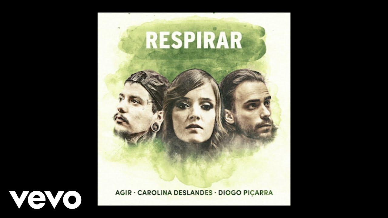 agir-carolina-deslandes-diogo-picarra-respirar-audio-cdeslandesvevo