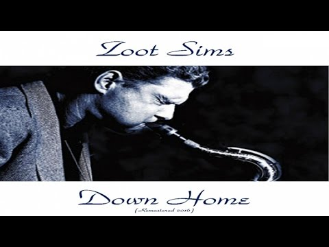 Zoot Sims - Down Home - Remastered 2016