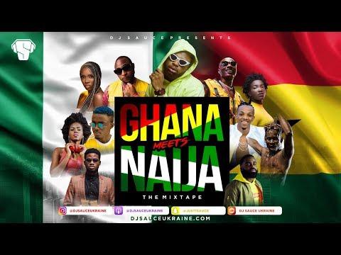 GHANA MEETS NAIJA 2018 AFROBEATS MIX - DJ SAUCE UKRAINE.