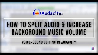 [AUDACITY TUTORIAL] How to Split Audio and Increase Background Music | S.Sulianah