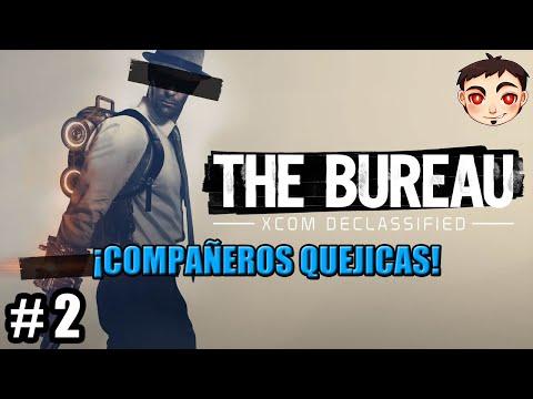 The Bureau: XCOM Declassified #2 - ¡COMPAÑEROS QUEJICAS!