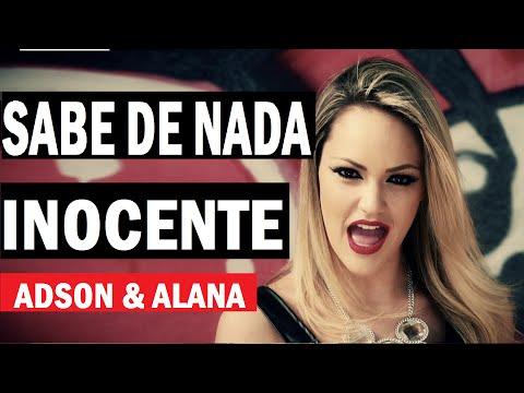 Adson e Alana - SABE DE NADA INOCENTE ( Clipe HD ) Lancamento Sertanejo 2018