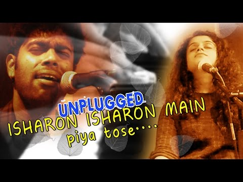 Unplugged Cover Version II Isharon Isharon Main II Piya Tose Naina Lage Re II mp3