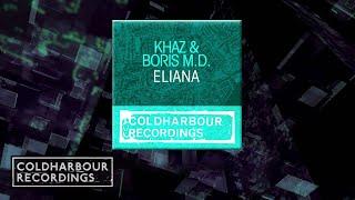 Khaz & Boris M.D. - Eliana (Blake Jarrell Remix)