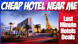 Last Minute Hotels Deals-Cheap Hotels Near Me-Booking A Room