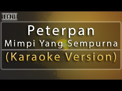 Peterpan - Mimpi Yang Sempurna (Karaoke Version + Lyrics) No Vocal #sunziq